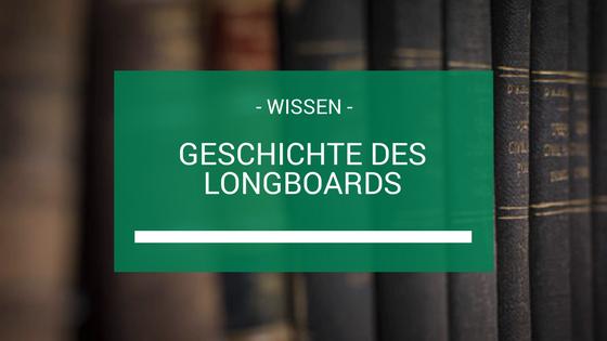 Geschichte des Longboards Beitragsbild