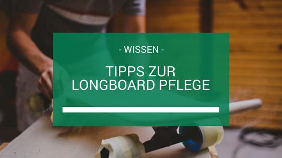 Longboard Pflege Beitragsbild